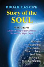 Edgar Cayce's Story of the Soul