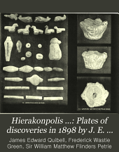 Hierakonpolis ...: Plates of discoveries in 1898 by J. E. Quibell, with notes by W. M. F. P[etrie