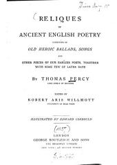 Reliques of Ancient English Poetry, Consisting of Old Heroic Ballads, Songs and Other Pieces of Our Earlier Poets, Together with Some Few of Later Date: By Thomas Percy. Edited by Robert Aris Willmott. Illustrated by Edward Corbould