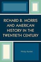Richard B  Morris and American History in the Twentieth Century PDF