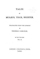 Tales by Musa︠e︡us, Tieck, Richter, translated from the German by Thomas Carlyle