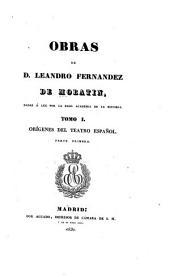 Obras de D. Leandro Fernandez de Moratin: Volumen 1,Parte 1