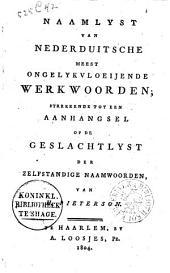 Naamlyst van Nederduitsche meest ongelykvloeijende werkwoorden: strekkende tot een aanhangsel op de Geslachtlyst der zelfstandige naamwoorden van H. Pieterson
