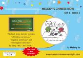 Melody's Chinese Now Set Three Book 4: For Young Learners