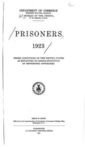 Prisoners, 1923: Crime conditions in the United States as reflected in census statistics of imprisoned offenders