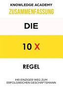 Zusammenfassung Die 10x Regel PDF