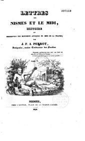 Lettres sur Nismes et le Midi: histoire et description des monumens antiques du midi de la France