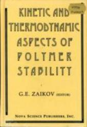 Kinetic and Thermodynamic Aspects of Polymer Stability