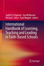 International Handbook of Learning  Teaching and Leading in Faith Based Schools PDF