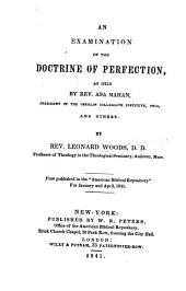 Examination of the Doctrine of Perfection as Held by Rev. Asa Mahan ... and Others