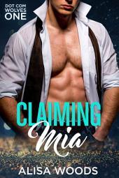 Claiming Mia (Dot Com Wolves 1)