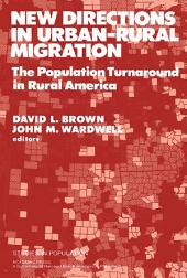 New Directions in Urban–Rural Migration: The Population Turnaround in Rural America