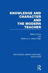 Knowledge and Character bound with The Modern Teacher(RLE Edu K)