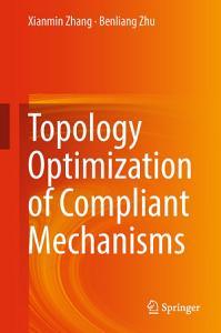 Topology Optimization of Compliant Mechanisms