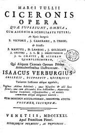 Marci Tullii Ciceronis Opera quæ supersunt, omnia, cum Asconio & scholiaste veteri, ac notis integris P. Victorii, J. Camerarii, F. Ursini & selectis P. Manutii, D Lambini, J. Guglielmii, J. Gruteri, J.F. & J. Gronoviorum, J.G. Grævii, & aliorum quamplurimorum, qui aliquam Ciceronis operum partem animadversionibus illustraverunt. Isaacus Verburgius collegit, disposuit, recensuit, variantes lectiones ubique apposuit, paginas Aldinæ editionis, quas Nizolius & alii sunt secuti, unà cum Alexandri Scot sectionibus, apparatui latinæ locutionis respondentibus, ad utentis commodum ubique diligenter notavit. Cum indicibus accuratissimis, insigniter auctis. Volumen primum [- undecimum]: Volume 2