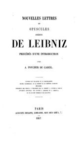 Nouvelles lettres et opuscules inédits ... précédés d'une introduction par A. Foucher de Careil