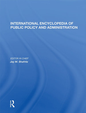 International Encyclopedia of Public Policy and Administration Volume 2