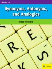 Synonyms, Antonyms, and Analogies: Word Puzzlers for Grades 3-4