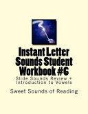 Instant Letter Sounds Student Workbook #6