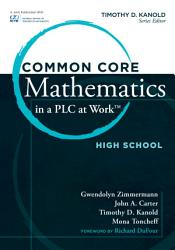 """Common Core Mathematics in a PLC at Workâ""""¢, High School"""