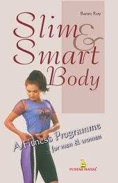 Slim, and Smart Body