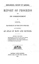 Report of Progress from Its Commencement to 1863: Volume 1