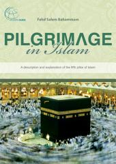 Pilgrimage in Islam: A description and explanation of the fifth pillar of Islam