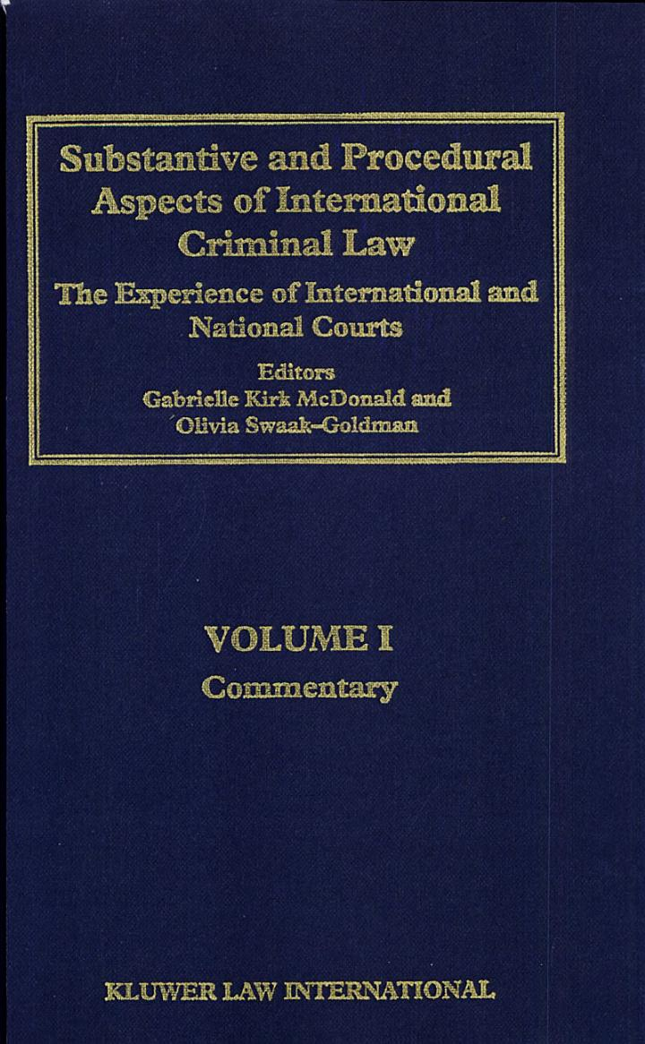 Substantive and procedural aspects of international criminal law. 1. Commentary