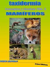 Taxidermia, Conceptos Y Técnicas Vol. 2 Mamiferos
