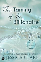 The Taming Of The Billionaire  Billionaires And Bridesmaids 2 PDF