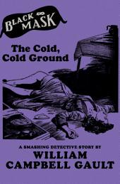 The Cold, Cold Ground: A Smashing Detective Story