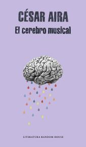 El cerebro musical: Relatos reunidos