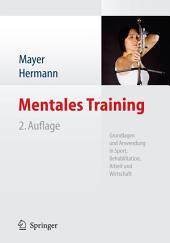 Mentales Training: Grundlagen und Anwendung in Sport, Rehabilitation, Arbeit und Wirtschaft, Ausgabe 2