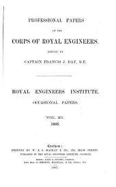 Professional papers of the Corps of royal engineers. Royal engineer institute occasional papers. Vol.1-30 [and] Index 1837-1892: Volume 11