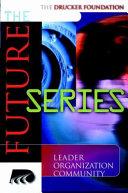 The Drucker Foundation   The Drucker Foundation Future Series Set PDF
