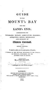 A Guide to the Mount's Bay and the Land's End ...