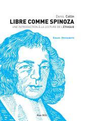 Libre comme Spinoza: Une introduction à la lecture de l'Éthique - Essais - documents