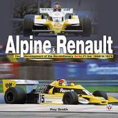 Alpine & Renault: The Development of the Revolutionary Turbo F1 Car 1968-1979