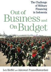 Out of Business and On Budget: The Challenge of Military Financing in Indonesia