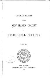 Papers of the New Haven Colony Historical Society: Volume 3