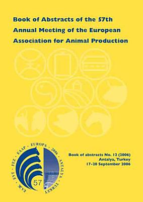 Book Of Abstracts Of The 57th Annual Meeting Of The European Association For Animal Production PDF