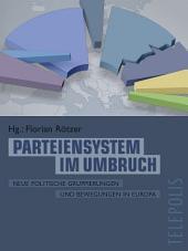 Parteiensystem im Umbruch (Telepolis): Neue politische Gruppierungen und Bewegungen in Europa