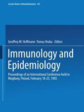 Immunology and Epidemiology: Proceedings of an International Conference held in Mogilany, Poland, February 18–25, 1985