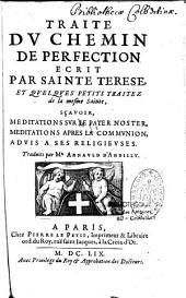 Traité du Chemin de perfection écrit par sainte Thérèse, et quelques petits traités de la mesme sainte