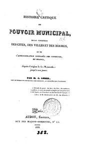 Histoire critique du pouvoir municipal, de la condition des cités ... en France