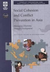 Social Cohesion and Conflict Prevention in Asia: Managing Diversity Through Development