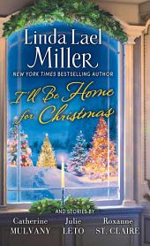 I'll Be Home for Christmas: A Novel
