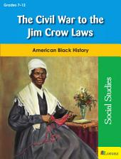 The Civil War to the Jim Crow Laws: American Black History