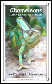 Chameleons: Color Changing Lizards: A 15-Minute Book