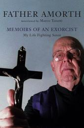 Memoirs of an Exorcist: My Life Fighting Satan